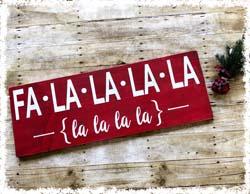 """Fa La La La La Wooden Sign $40 11.25""""x31"""""""