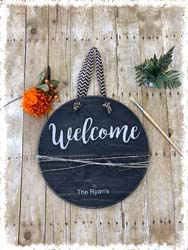 "Round Welcome Sign $45 17.5"" x 36"""
