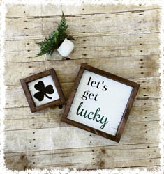 "Let's Get Lucky Signs 6""x6"" 10""x10"""